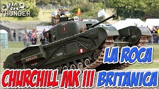 WAR THUNDER | CHURCHILL MK III | LA ROCA BRITANICA