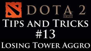 Dota 2: Tips and Tricks #13 - Easily Lose Tower Aggro