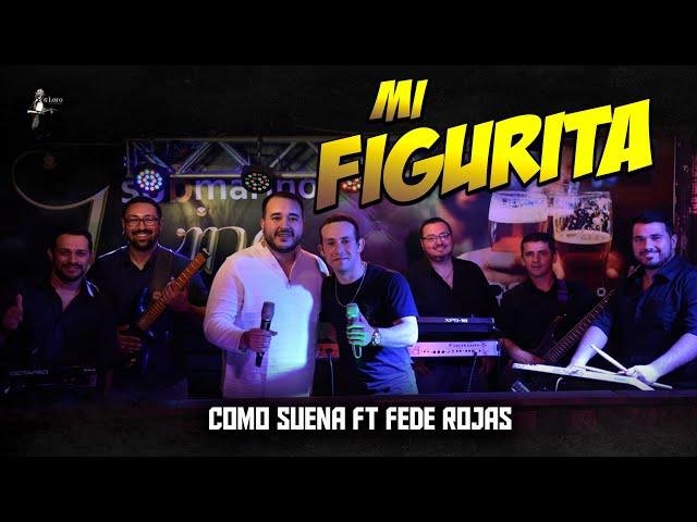 MI FIGURITA - Como Suena ft Fede Rojas (Video Oficial)