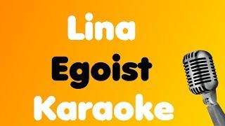Lina • Egoist • Karaoke