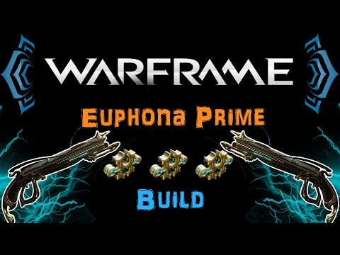 [U19.12] Warframe - Euphona Prime Build [0-3 Forma] | N00blShowtek