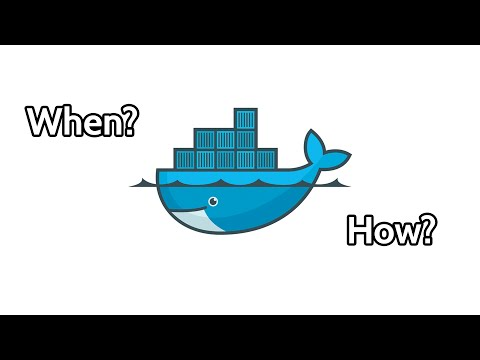When and how to use Docker