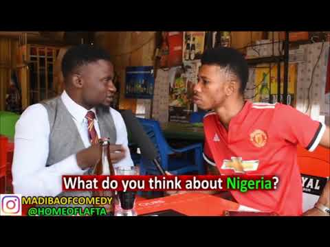 What do you think about Nigeria? - Madiba Comedy