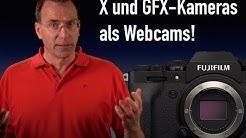NEU: Fujifilm Kameras als Webcam - mit Tipps zu Videokonferenzen