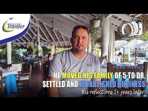 He Moved His Family Of 5 To Dominican Republic - Reflections 2+ Years Later