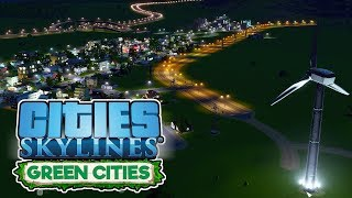 Earth Friendly Cities! – Cities Skylines Green Cities Gameplay – Let