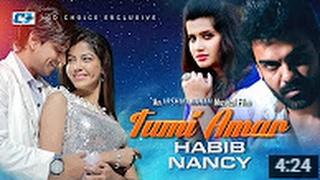 Tumi Amar | Habib Wahid | Nancy | Sultana Bibiana | Liana Lia | Tarak zaman | New Music Video 2017