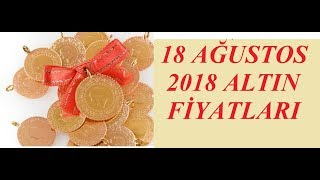 18,08,2018 Altın Fiyatları Dolar Fiyatları Euro Ne Kadar Sterlin Kaç Lira