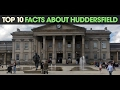 YEN Top 10: Facts About Huddersfield