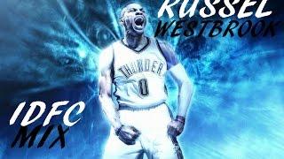 Russell Westbrook Highlight mix - IDFC