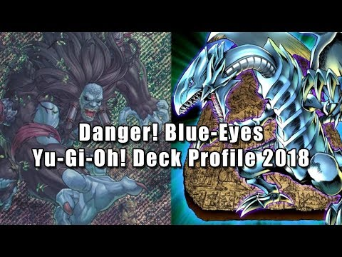 Danger! Blue-Eyes Yu-Gi-Oh! Deck Profile 2018