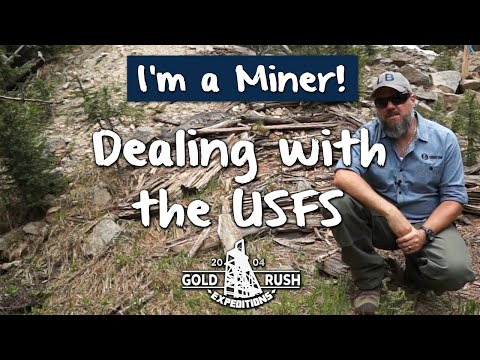 I'm A Miner ! - Dealing With The USFS