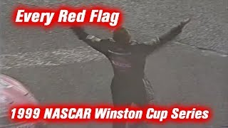 Every Red Flag: 1999 NASCAR Winston Cup Series