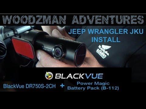 Blackvue DR750S 2CH Dashcam & Power Magic Battery pack install Jeep Wrangler JKU