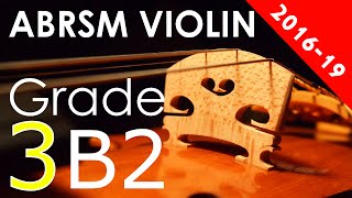 2016 - 2019 Grade 3 B:2 B2 ABRSM Violin Exam - Theme and Var...
