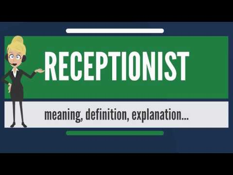 What Is RECEPTIONIST? What Does RECEPTIONIST Mean? RECEPTIONIST Meaning, Definition & Explanation