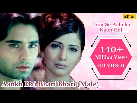 aankh-hai-bhari-bhari-(male)---4k-video-|-best-bollywood-sad-songs-|-tum-se-achcha-kaun-hai