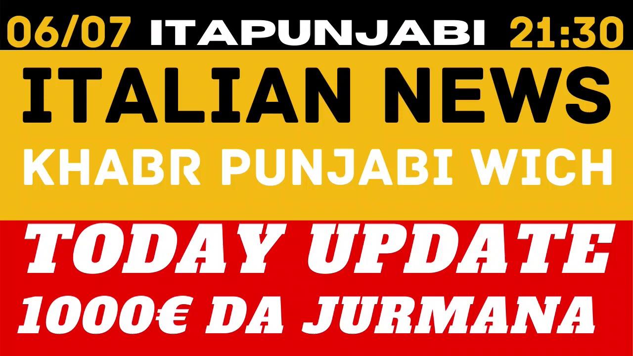 06/07 Italian news in punjabi translated by Kulvir Singh
