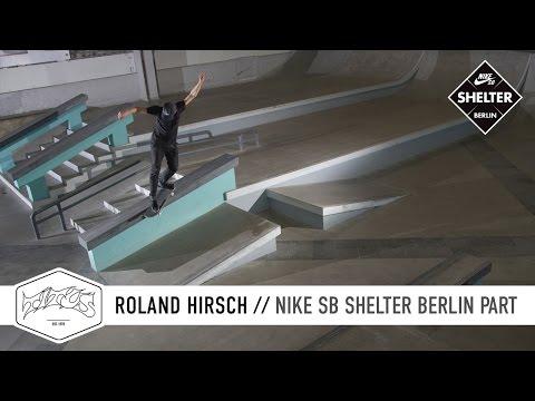 ROLAND HIRSCH | Nike SB Shelter Berlin | Titus Berlin