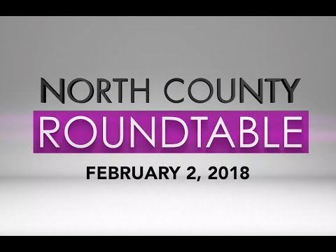 North County Roundtable - February 2, 2018