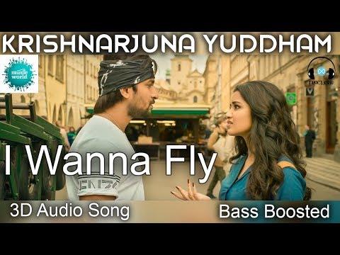 I Wanna Fly 3D Audio Song - Krishnarjuna Yuddham l USE EARPHONES 🎧 l Bass Boosted ll MUSIC WORLD ll