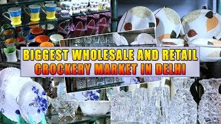 Wholesale Crockery Market In Delhi | Best Market For Business Purpose | Delhi's Cheapest Market