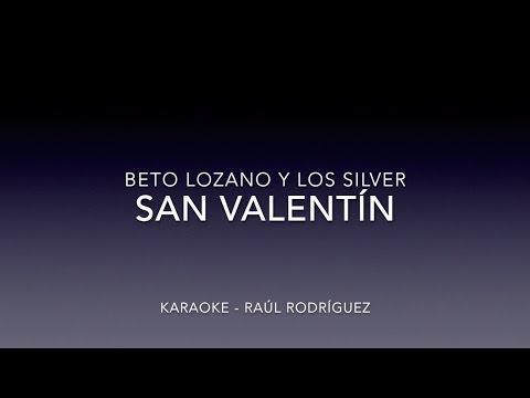 Beto Lozano & Los Silver - San Valentín KARAOKE