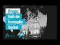 Braga: Hub de Inovação Social