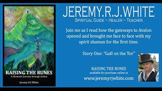 RAISING THE RUNES: A Shamanic Journey through Avalon by Jeremy RJ White