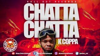 K Coppa - Chatta Chatta [ROR Riddim] June 2020