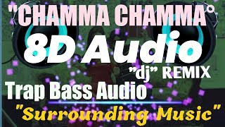 "Chamma Chamma Song  Bass Boosted | ""3D Audio"" 