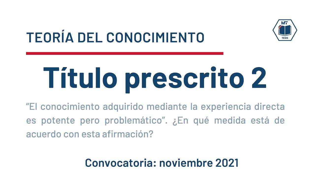 Título prescrito 2 - Convocatoria noviembre 2021 - Teoría del Conocimiento IB
