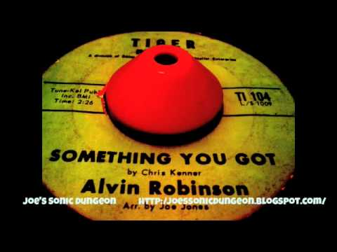 Alvin Robinson Something You Got Searchin