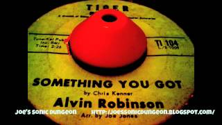 Alvin Robinson - Something You Got