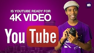 Should You Make 4K Videos For YouTube Yet?