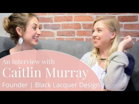 How to Start an Interior Design Career | Caitlin Murray, Founder of Black Lacquer Design