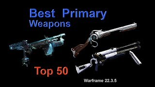 Warframe: Best Primary Weapons for High-Level Content (Top 50) v22.3.5 (Plains of Eidolon)