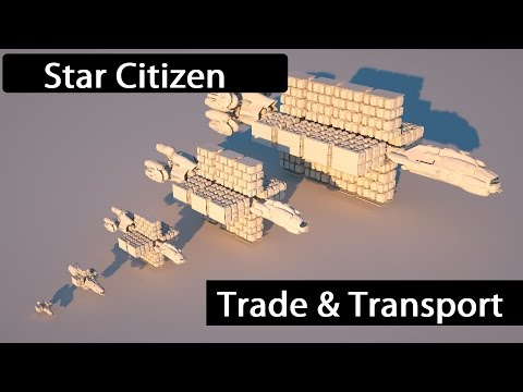 Star Citizen - Trade, Transport & Cargo