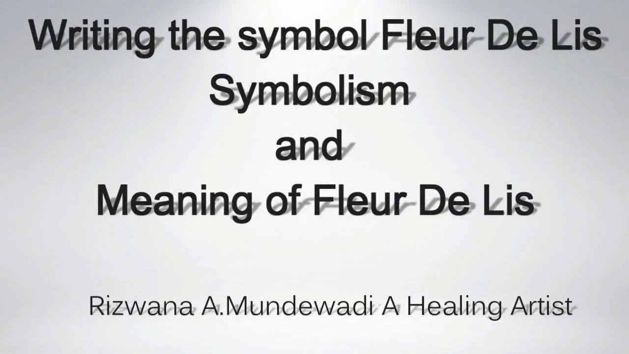 Fleur De Lis Writing The Symbol Meaning And Symbolism Youtube