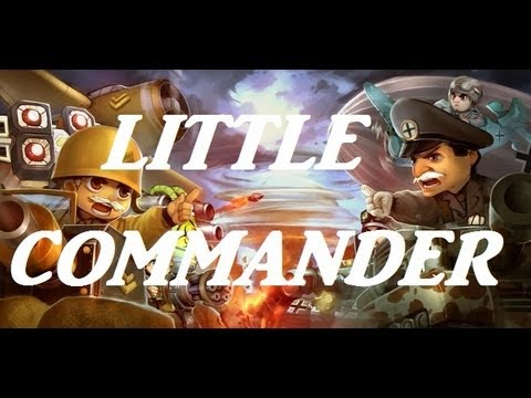 Little Commander WWII TD Android Video Game Commentary