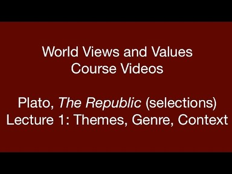 World Views and Values: Plato, Republic (lecture 1)