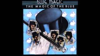 Blue Magic - Love Has Found Its Way To Me