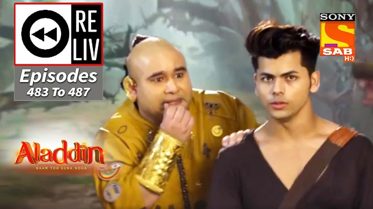 Download Weekly ReLIV - Aladdin - 5th October 2020 To 9th October 2020 - Episodes 483 To 487