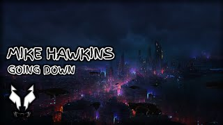 Mike Hawkins - Going Down