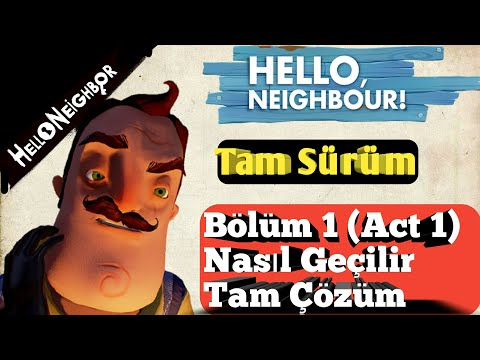 Hello Neighbor - Bölüm 1 - Tam Çözüm