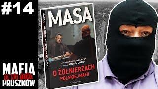# 14 Mafia to nie tylko Pruszków: MASA O ŻOŁNIERZACH POLSKIEJ MAFII