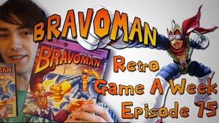 Bravoman  - Retro Game A Week Episode 15!