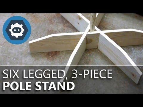 How to Make a Six Legged, 3-Piece Pole Stand