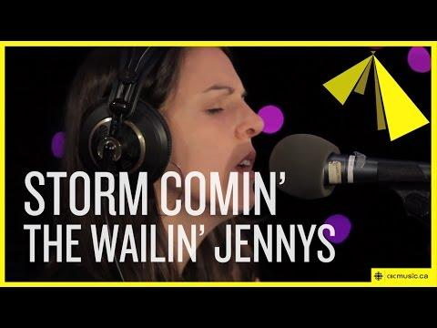 The Wailin' Jennys | Storm Comin'