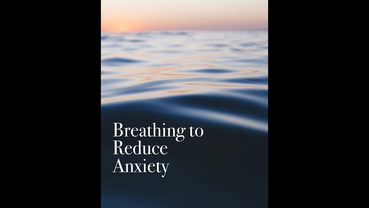 Breathe to Reduce Anxiety